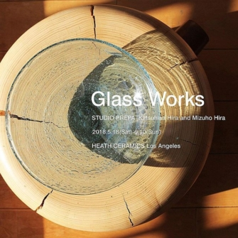 Glass-Works-STUDIO-PREPA-Katsuhisa-and-Mizuho-Hira-at-HEATH-CERAMICS-Los-Angeles-2018.5.18sun-6.10su